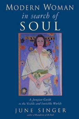 Modern Woman in Search of Soul by June Singer