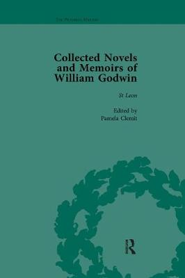 The Collected Novels and Memoirs of William Godwin Vol 4 by Pamela Clemit