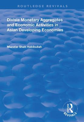 Divisia Monetary Aggregates and Economic Activities in Asian Developing Economies book