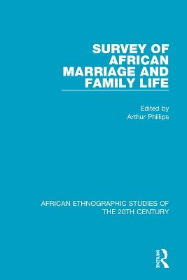 Survey of African Marriage and Family Life by Arthur Phillips