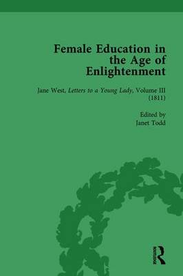 Female Education in the Age of Enlightenment, vol 6 by Janet Todd