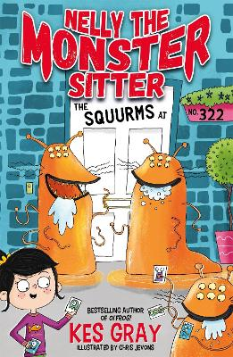 Nelly the Monster Sitter: The Squurms at No. 322: Book 2 by Kes Gray
