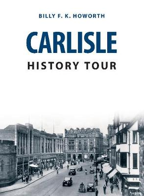 Carlisle History Tour by Billy F.K. Howorth