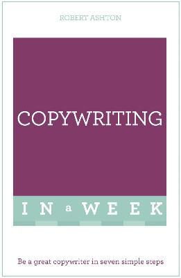 Copywriting In A Week by Rob Ashton