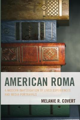 American Roma: A Modern Investigation of Lived Experiences and Media Portrayals book