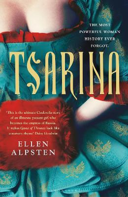Tsarina: 'Makes Game of Thrones look like a nursery rhyme' - Daisy Goodwin by Ellen Alpsten