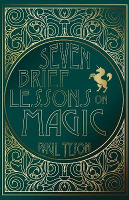 Seven Brief Lessons on Magic by Paul Tyson