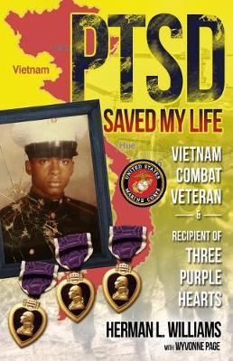 Ptsd Saved My Life by Herman Williams