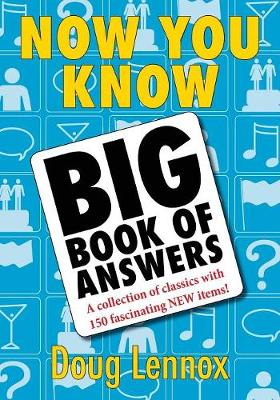 Now You Know Big Book of Answers by Doug Lennox