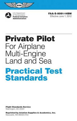 Private Pilot Practical Test Standards for Airplane Multi-Engine Land and Sea: FAA-S-8081-14B by Federal Aviation Administration (FAA)