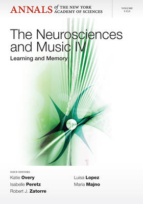 The Neurosciences and Music  Volume 4 by Katie Overy