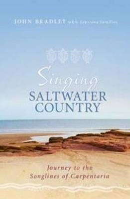 Singing Saltwater Country by John Bradley