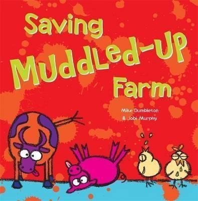Saving Muddled-Up Farm by Mike Dumbleton