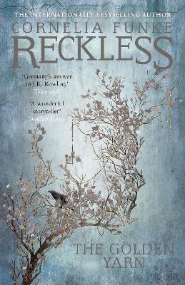 Reckless III: The Golden Yarn by Cornelia Funke