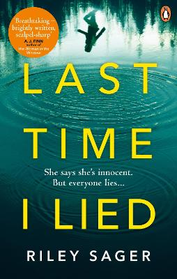 Last Time I Lied: The New York Times bestseller perfect for fans of A. J. Finn's The Woman in the Window by Riley Sager