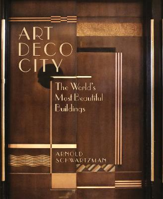 Art Deco City: The World's Most Beautiful Buildings book