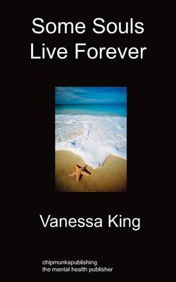 Some Souls Live Forever by Vanessa King