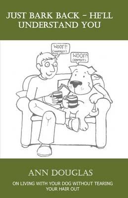 Just Bark Back by Ann Douglas