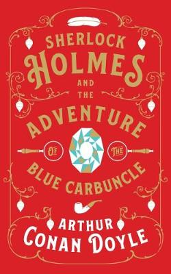 Sherlock Holmes and the Adventure of the Blue Carbuncle by Arthur Conan Doyle