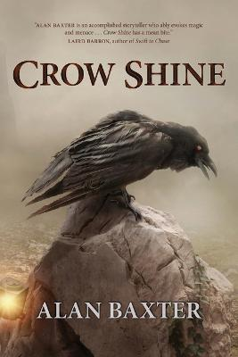 Crow Shine by Alan Baxter