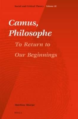 Camus, Philosophe by Matthew Sharpe
