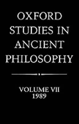 Oxford Studies in Ancient Philosophy Oxford Studies in Ancient Philosophy: Volume VII: 1989 1989 Volume VII by Julia Annas