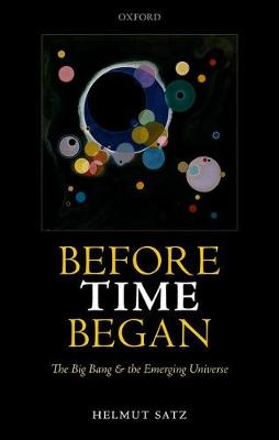 Before Time Began by Helmut Satz