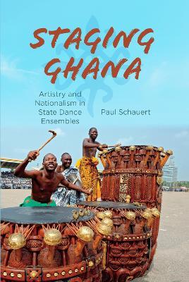 Staging Ghana by Paul Schauert