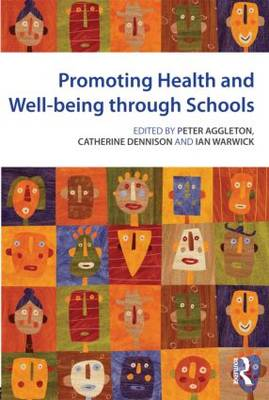 Promoting Health and Wellbeing through Schools by Peter Aggleton