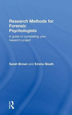 Research Methods for Forensic Psychologists by Sarah Brown