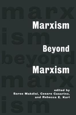 Marxism Beyond Marxism by Saree Makdisi