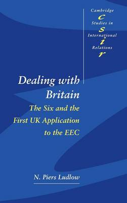 Dealing with Britain by N. Piers Ludlow