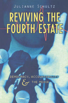 Reviving the Fourth Estate by Julianne Schultz
