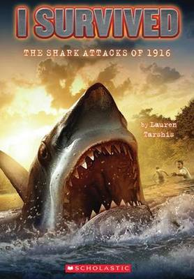 I Survived the Shark Attacks of 1916 by Lauren Tarshis