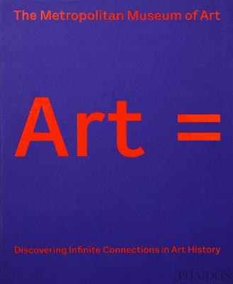 Art =: Discovering Infinite Connections in Art History by The Metropolitan Museum of Art