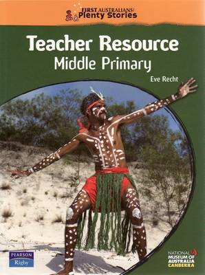 First Australians Middle Primary Teacher Resource by Eve Recht