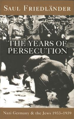 Nazi Germany and the Jews: The Years of Persecution book