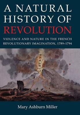 A Natural History of Revolution by Mary Ashburn Miller