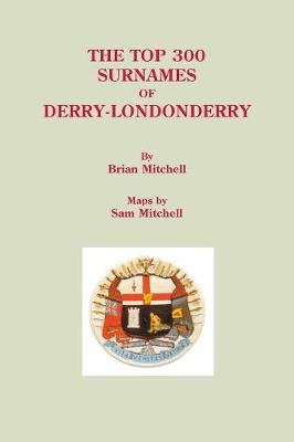 Top 300 Surnames of Derry-Londonderry by Sam Mitchell