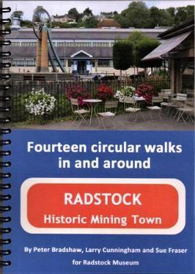 Fourteen circular walks in and around Radstock Historic Mining Town by Peter Bradshaw