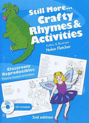 Classroom Reproducibles: Still More...Crafty Rhymes and Activities by Helen Fletcher