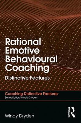 Rational Emotive Behavioural Coaching by Windy Dryden