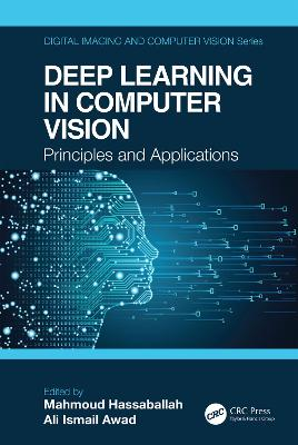 Deep Learning in Computer Vision: Principles and Applications book