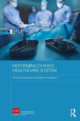 Reforming China's Healthcare System by China Development Research Foundation