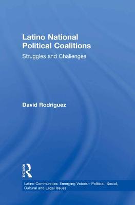 Latino National Political Coalitions by David Rodriguez