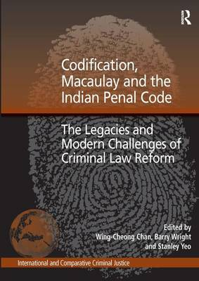 Codification, Macaulay and the Indian Penal Code by Barry Wright