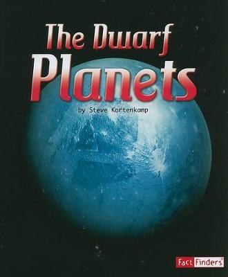 The Dwarf Planets by Steve Kortenkamp