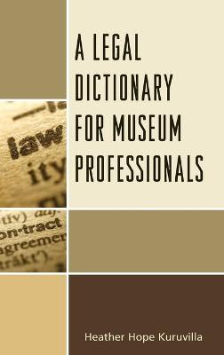 A Legal Dictionary for Museum Professionals book