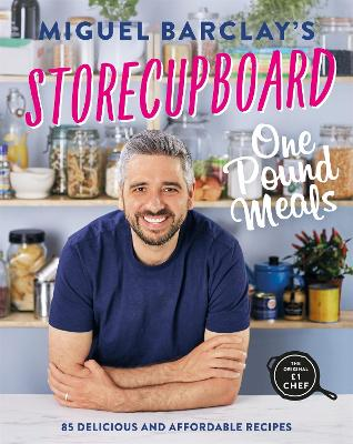 Storecupboard One Pound Meals: 85 Delicious and Affordable Recipes by Miguel Barclay