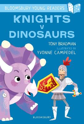 Knights V Dinosaurs: A Bloomsbury Young Reader: Purple Book Band book